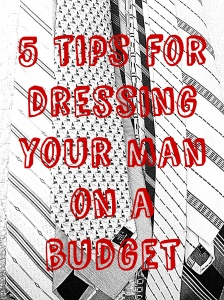 save money on men's wear, 5 tips for dressing your man on a budget